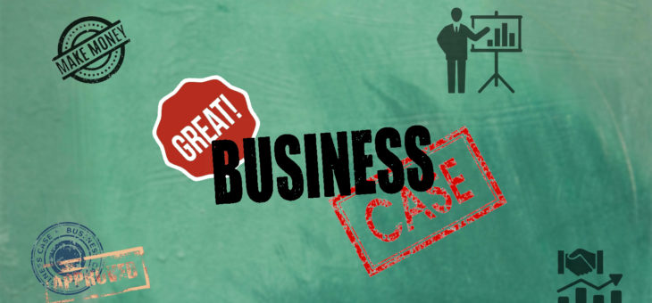 Business Cases: How to Create a Compelling Business Case