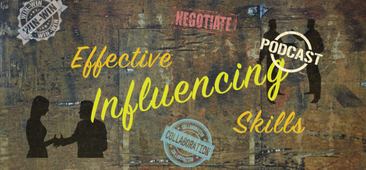 Influencing Skills: A Practical Guide to Achieving Win-Win Outcomes