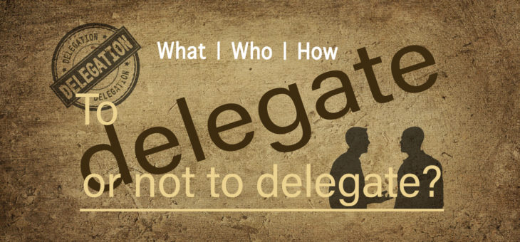 Delegation: Effective Delegation in Three Simple Steps
