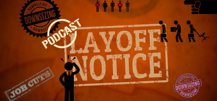 Layoffs: Tips to Avoid or Survive Those Dreaded Events