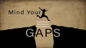 Identify Your Gaps