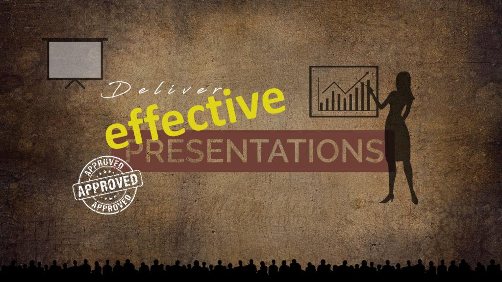 Delivering Effective Presentations